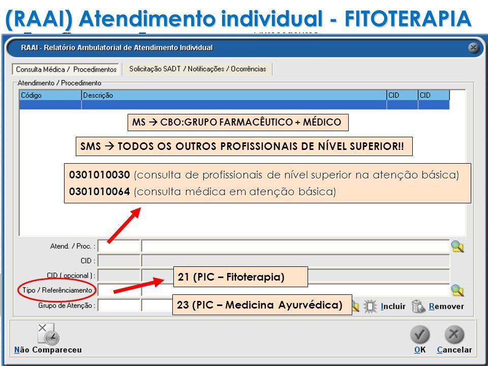 (RAAI)Atendimento individual - FITOTERAPIA (RAAI) Atendimento individual - FITOTERAPIA SMS TODOS OS OUTROS PROFISSIONAIS DE NÍVEL SUPERIOR!.
