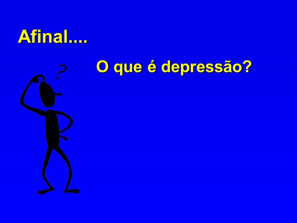 Afinal.... O que é depressão?