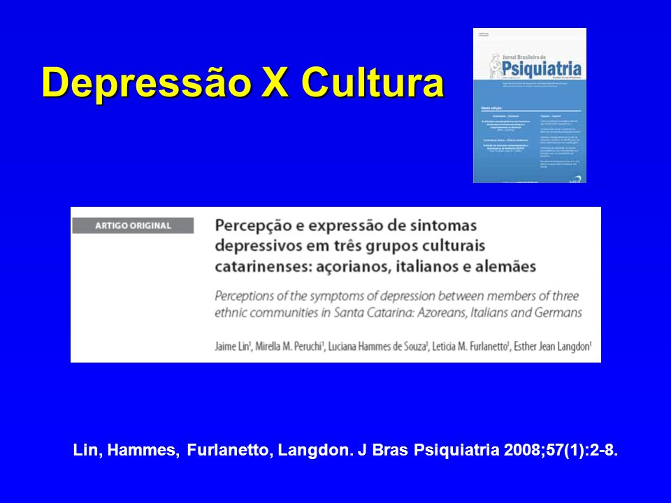 Depressão X Cultura Lin, Hammes, Furlanetto, Langdon. J Bras Psiquiatria 2008;57(1):2-8.