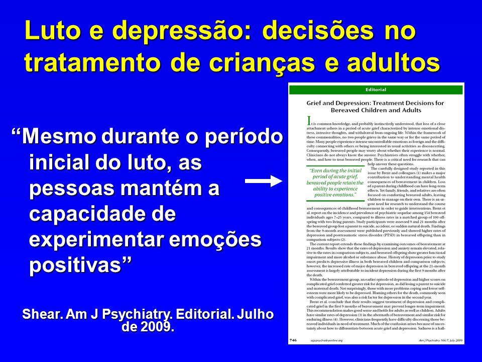 Luto e depressão: decisões no tratamento de crianças e adultos Mesmo durante o período inicial do luto, as pessoas mantém a capacidade de experimentar
