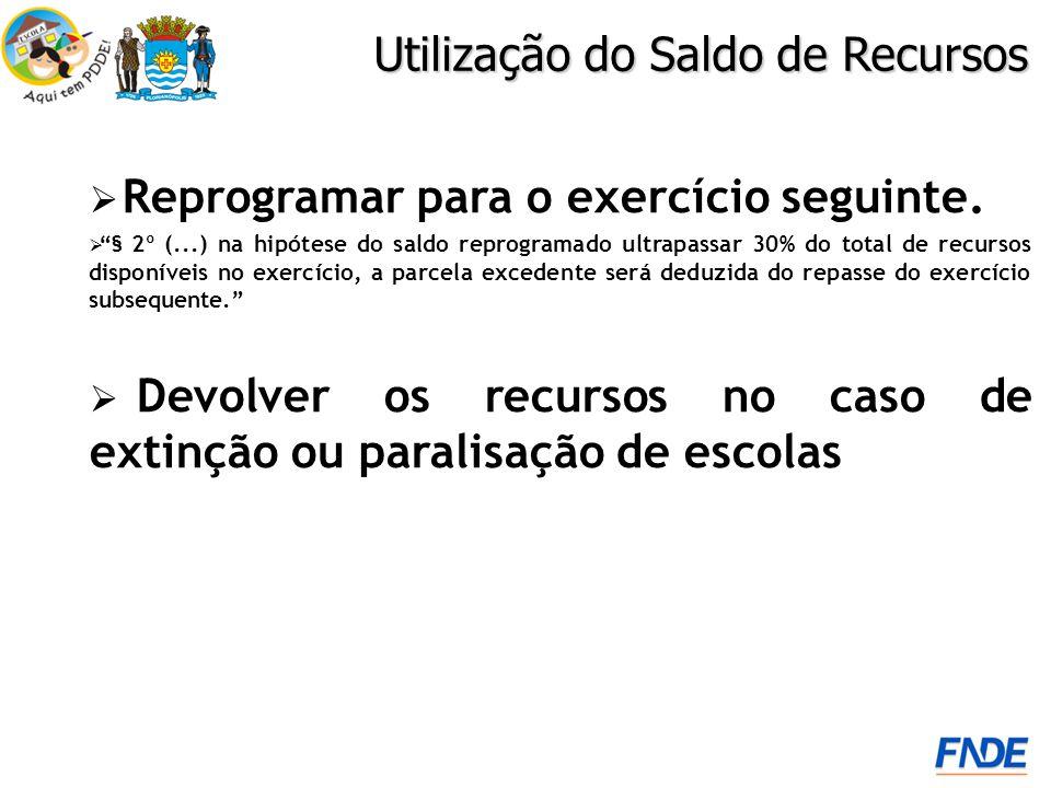 Reprogramar para o exercício seguinte. § 2º (...) na hipótese do saldo reprogramado ultrapassar 30% do total de recursos disponíveis no exercício, a p