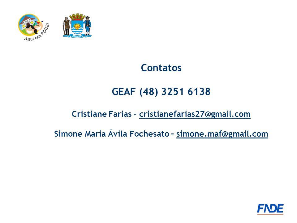 Contatos GEAF (48) 3251 6138 Cristiane Farias – cristianefarias27@gmail.com Simone Maria Ávila Fochesato – simone.maf@gmail.com