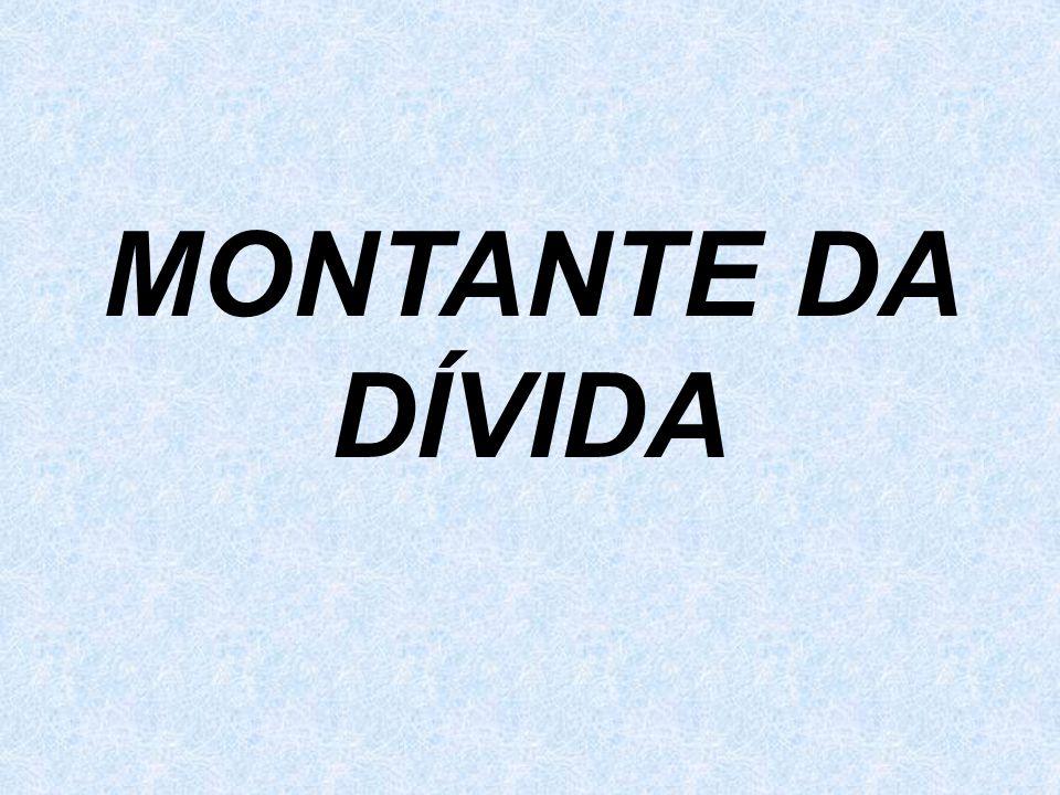 MONTANTE DA DÍVIDA