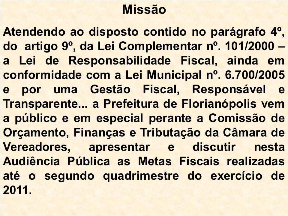 Missão Atendendo ao disposto contido no parágrafo 4º, do artigo 9º, da Lei Complementar nº.