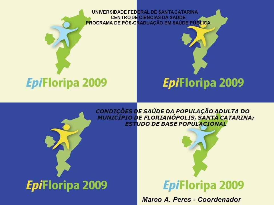 UNIVERSIDADE FEDERAL DE SANTA CATARINA CENTRO DE CIÊNCIAS DA SAÚDE PROGRAMA DE PÓS-GRADUAÇÃO EM SAÚDE PÚBLICA CONDIÇÕES DE SAÚDE DA POPULAÇÃO ADULTA DO MUNICÍPIO DE FLORIANÓPOLIS, SANTA CATARINA: ESTUDO DE BASE POPULACIONAL Marco A.