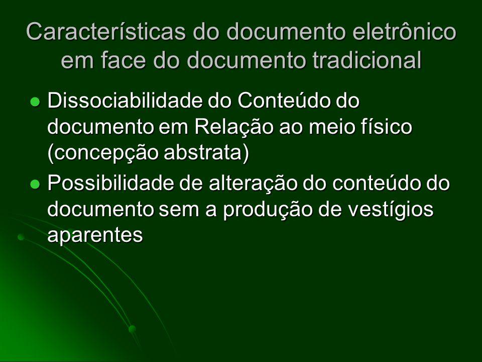 Documento tradicional x documento eletrônico Conceito de documento eletrônico: Conceito de documento eletrônico: CADEIA DE BITS (ARQUIVO DIGITAL) CRIA