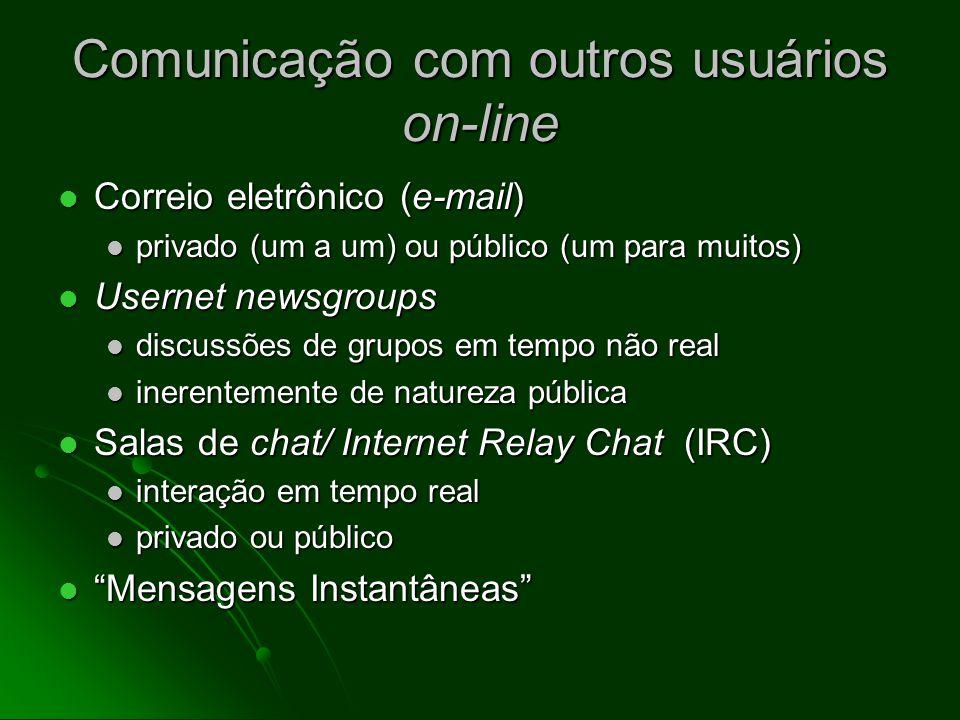 Aplicativos do usuário: categorias gerais Comunicação com outros usuários Comunicação com outros usuários Recuperação e armazenamento de informações R
