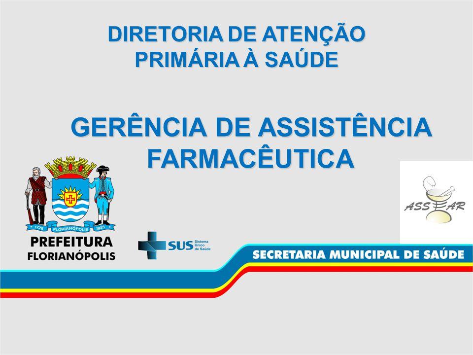 GERÊNCIA DE ASSISTÊNCIA FARMACÊUTICA DIRETORIA DE ATENÇÃO PRIMÁRIA À SAÚDE