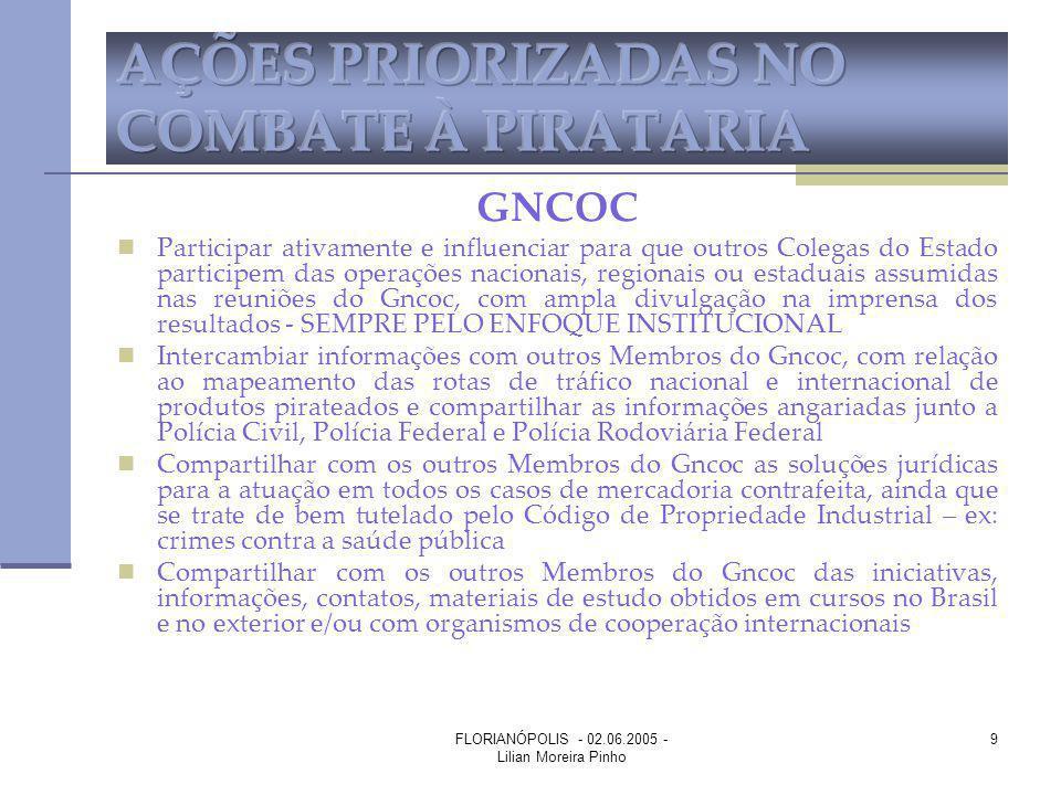 FLORIANÓPOLIS - 02.06.2005 - Lilian Moreira Pinho 9 GNCOC Participar ativamente e influenciar para que outros Colegas do Estado participem das operaçõ