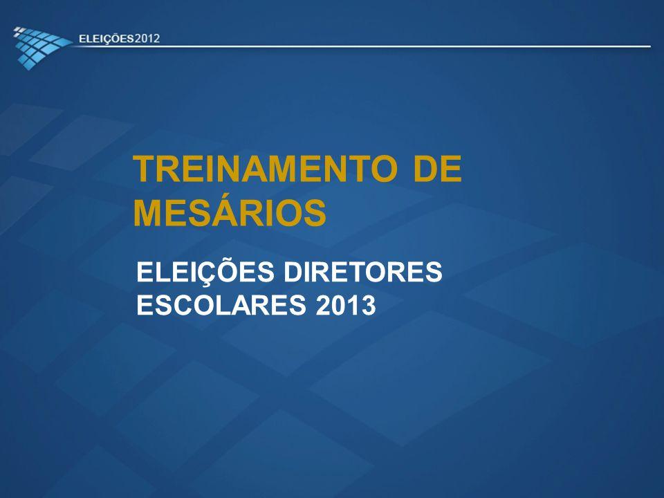 TREINAMENTO DE MESÁRIOS ELEIÇÕES DIRETORES ESCOLARES 2013