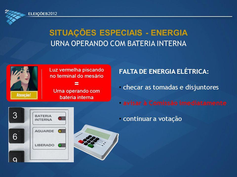FALTA DE ENERGIA ELÉTRICA: checar as tomadas e disjuntores avisar à Comissão imediatamente continuar a votação Luz vermelha piscando no terminal do me