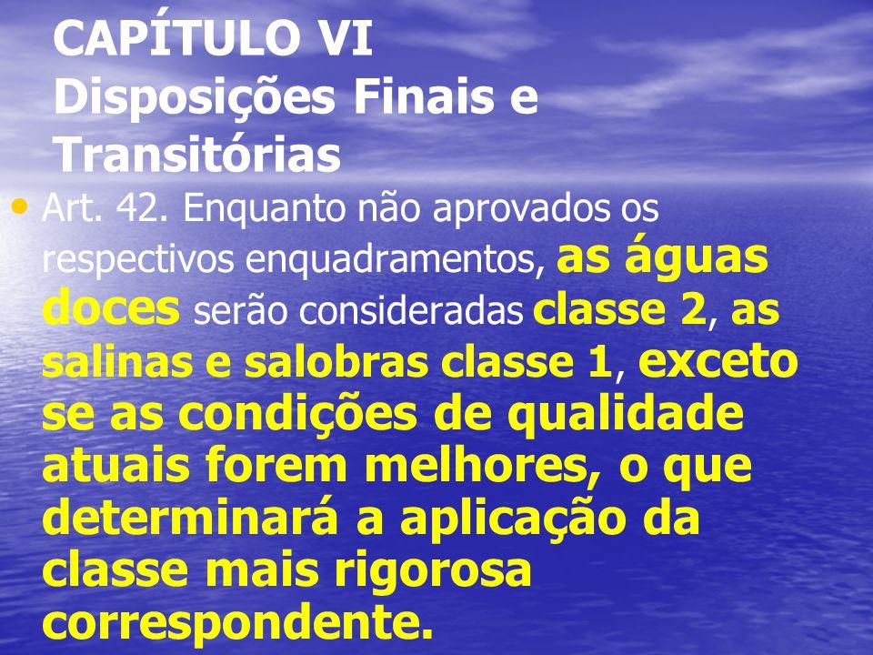 CAPÍTULO VI Disposições Finais e Transitórias Art.