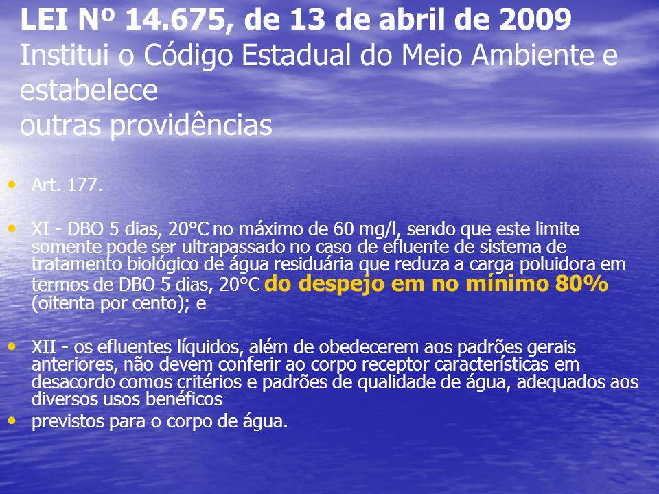 LEI Nº 14.675, de 13 de abril de 2009 Institui o Código Estadual do Meio Ambiente e estabelece outras providências Art.
