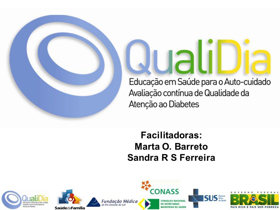 Facilitadoras: Marta O. Barreto Sandra R S Ferreira