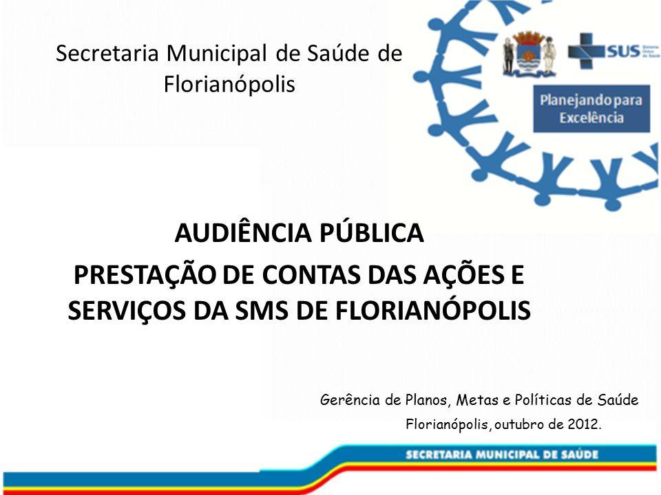 Gerência de Planos, Metas e Políticas de Saúde Florianópolis, outubro de 2012.