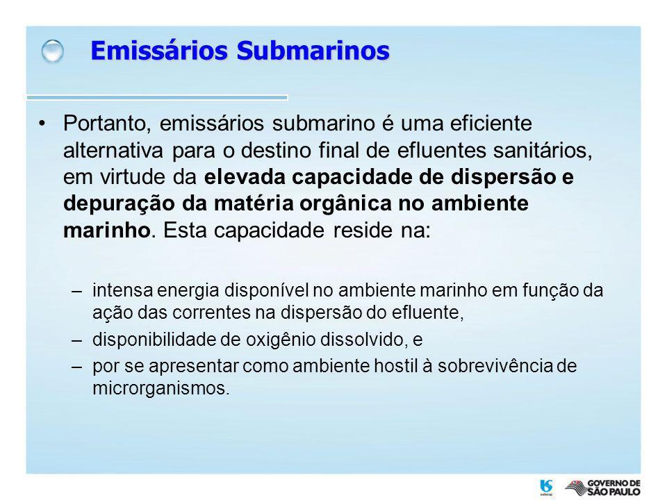 Portanto, emissários submarino é uma eficiente alternativa para o destino final de efluentes sanitários, em virtude da elevada capacidade de dispersão