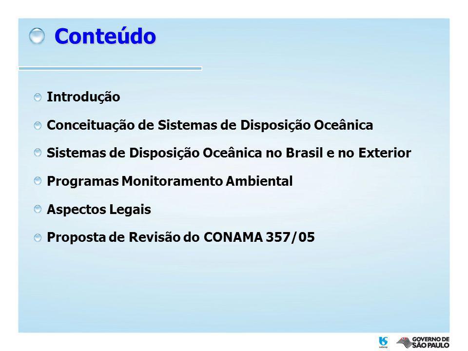 Conteúdo Introdução Conceituação de Sistemas de Disposição Oceânica Sistemas de Disposição Oceânica no Brasil e no Exterior Programas Monitoramento Am