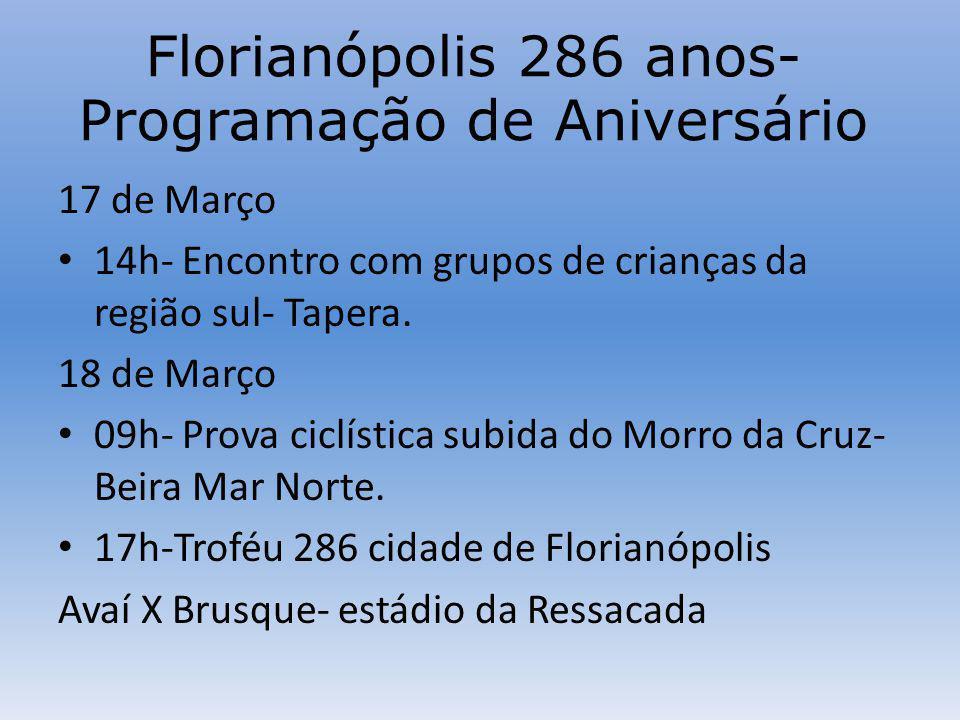Florianópolis 286 anos- Programação de Aniversário 17 de Março 14h- Encontro com grupos de crianças da região sul- Tapera.