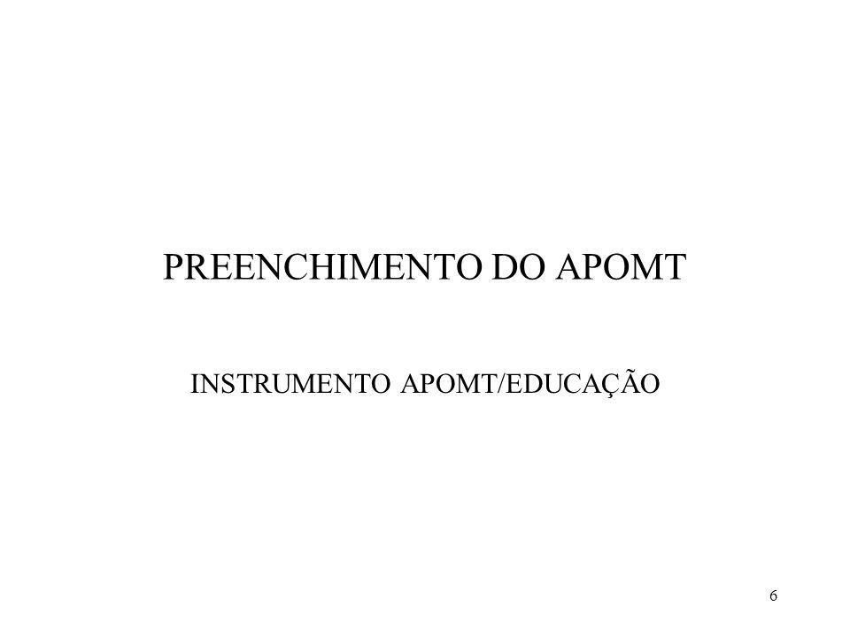 6 PREENCHIMENTO DO APOMT INSTRUMENTO APOMT/EDUCAÇÃO