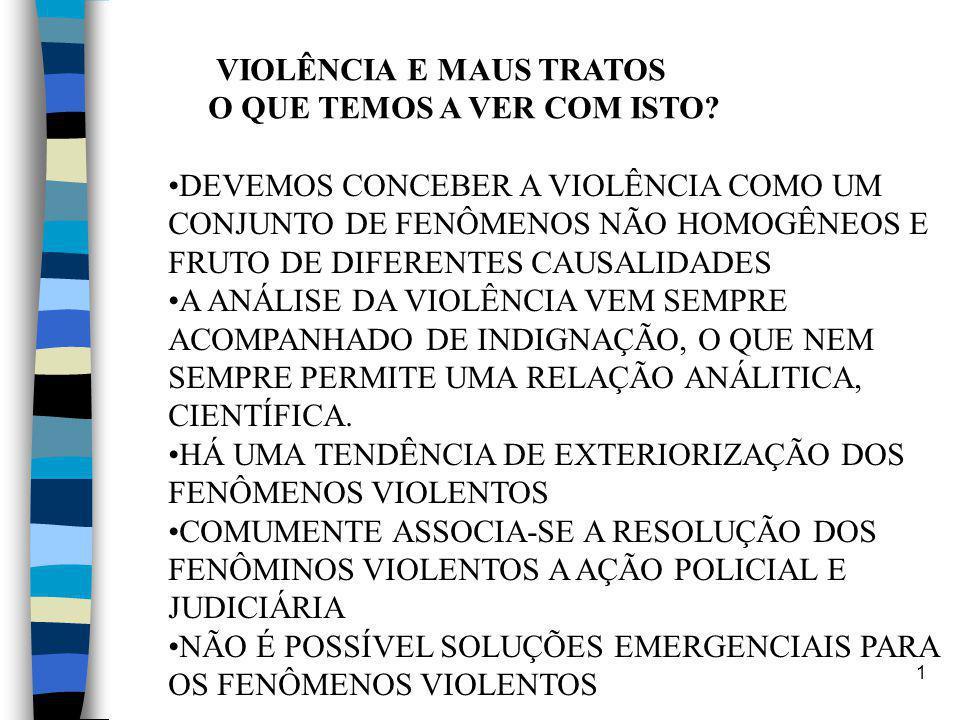 2 MAUS-TRATOS QUE TIPO DE VIOLÊNCIA É ESTE.