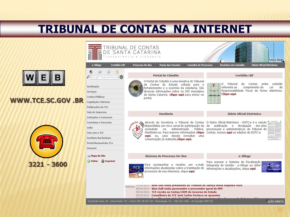 33 TRIBUNAL DE CONTAS NA INTERNET WWW.TCE.SC.GOV.BR 3221 - 3600