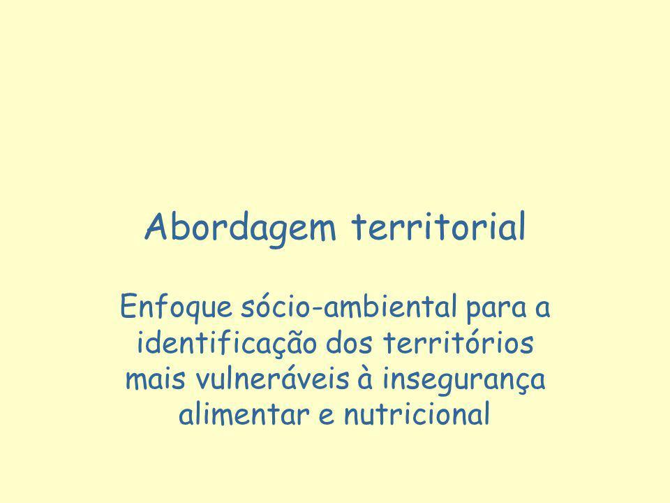 Abordagem territorial Enfoque sócio-ambiental para a identificação dos territórios mais vulneráveis à insegurança alimentar e nutricional