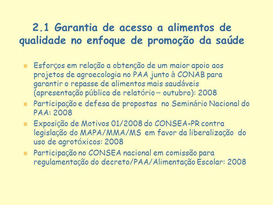 2.1 Garantia de acesso a alimentos de qualidade no enfoque de promoção da saúde Esfor ç os em rela ç ão a obten ç ão de um maior apoio aos projetos de