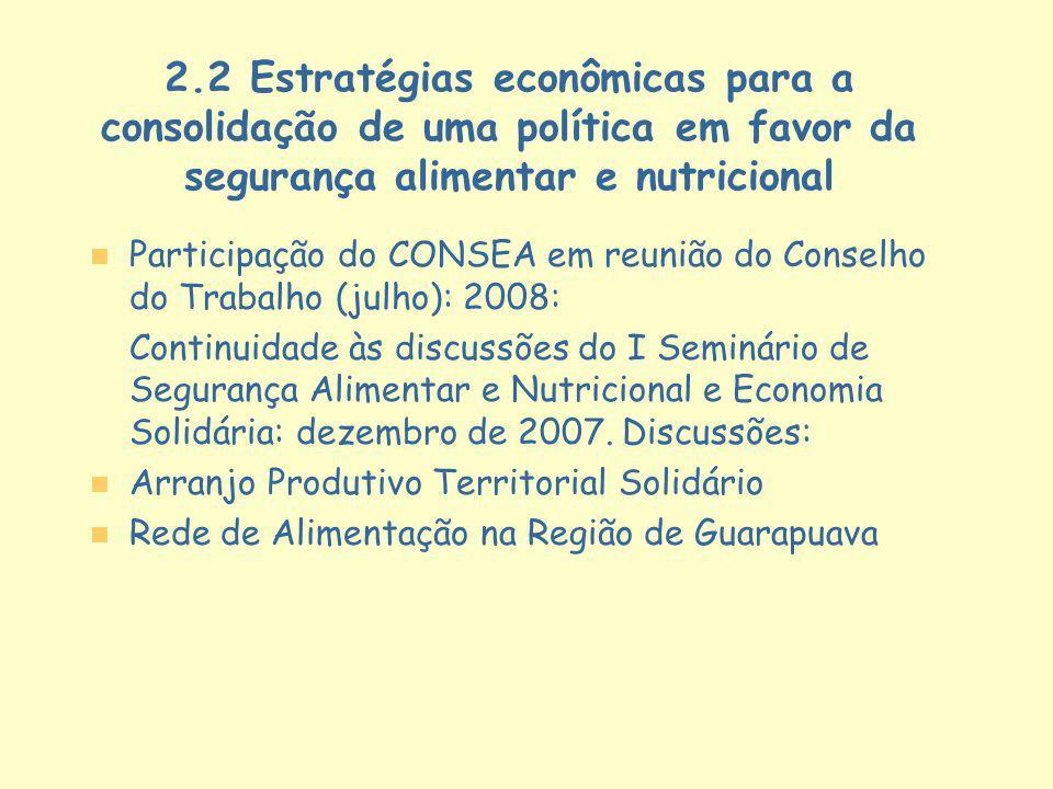 2.2 Estratégias econômicas para a consolidação de uma política em favor da segurança alimentar e nutricional n n Participação do CONSEA em reunião do