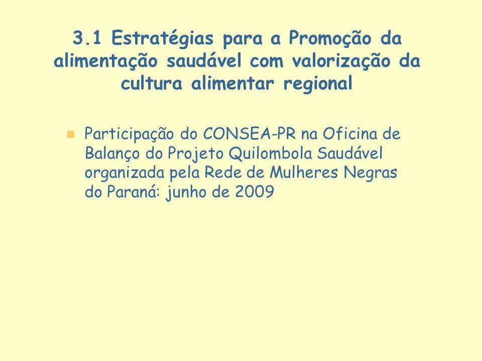 3.1 Estratégias para a Promoção da alimentação saudável com valorização da cultura alimentar regional n n Participação do CONSEA-PR na Oficina de Bala