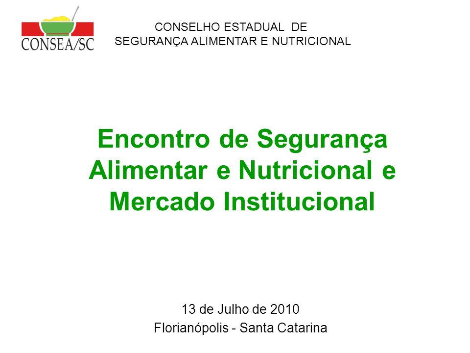 Encontro de Segurança Alimentar e Nutricional e Mercado Institucional II Feira Sustentável (maio 2010 - Joinville/SC) : I Fórum Estadual de Segurança Alimentar e Produção de Alimentos Orgânicos e Biodinâmicos SAN e a consolidação do Mercado Institucional (PAA, PNAE e PAT) para a Agricultura Familiar e em especial para a agroecologia.