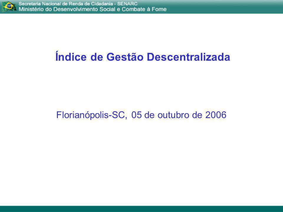 Índice de Gestão Descentralizada Florianópolis-SC, 05 de outubro de 2006