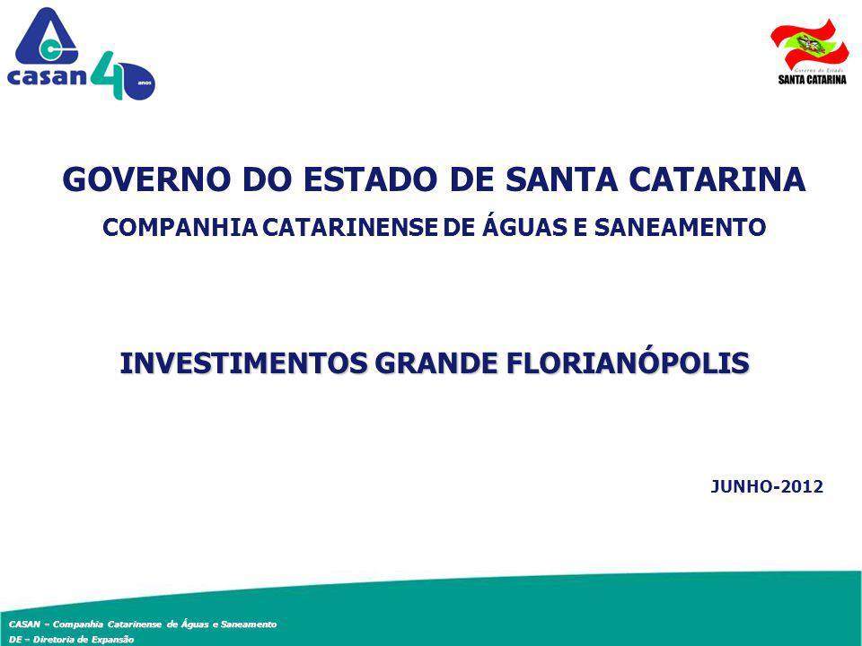 CASAN – Companhia Catarinense de Águas e Saneamento DE – Diretoria de Expansão DIRETORIA DE EXPANSÃO OBRAS CONCLUÍDAS - 2011 OBRACUSTO ETE Potecas – Ampliação e Melhorias6.977.509,82 SES Florianópolis – Ribeirão da Ilha4.814.082,46 SES Florianópolis - Costa da Lagoa (Trav.Sub-aquática)1.370.968,70 TOTAL13.162.560,98 4