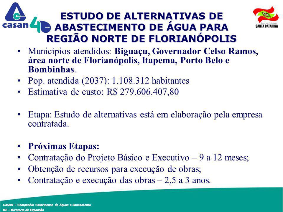 CASAN – Companhia Catarinense de Águas e Saneamento DE – Diretoria de Expansão ESTUDO DE ALTERNATIVAS DE ABASTECIMENTO DE ÁGUA PARA REGIÃO NORTE DE FL
