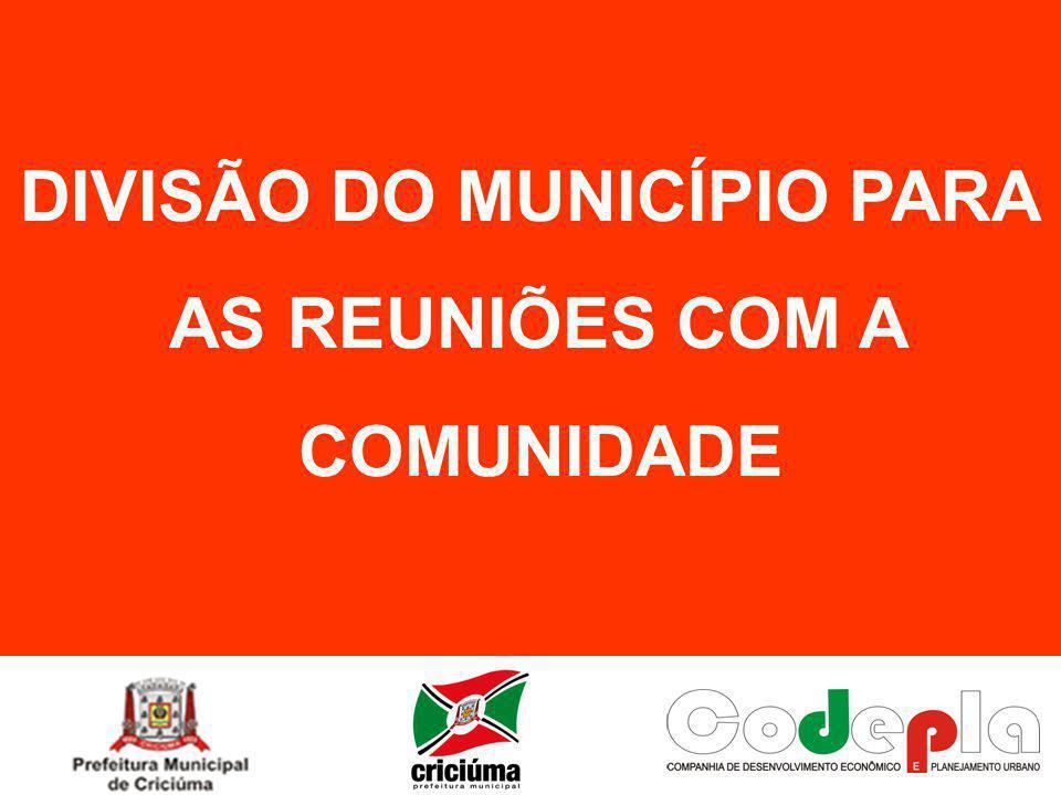 DIVISÃO DO MUNICÍPIO PARA AS REUNIÕES COM A COMUNIDADE