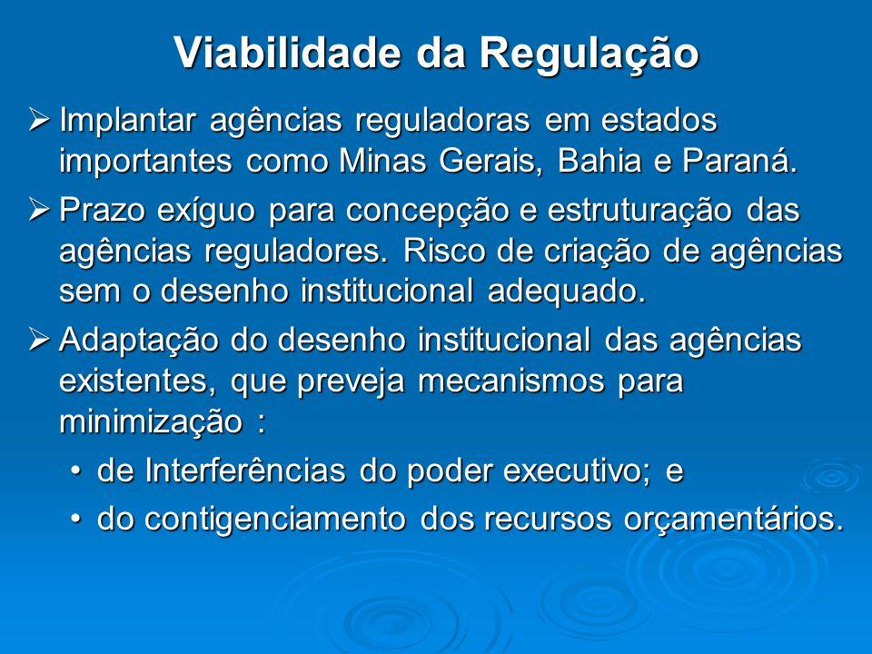 Implantar agências reguladoras em estados importantes como Minas Gerais, Bahia e Paraná. Implantar agências reguladoras em estados importantes como Mi