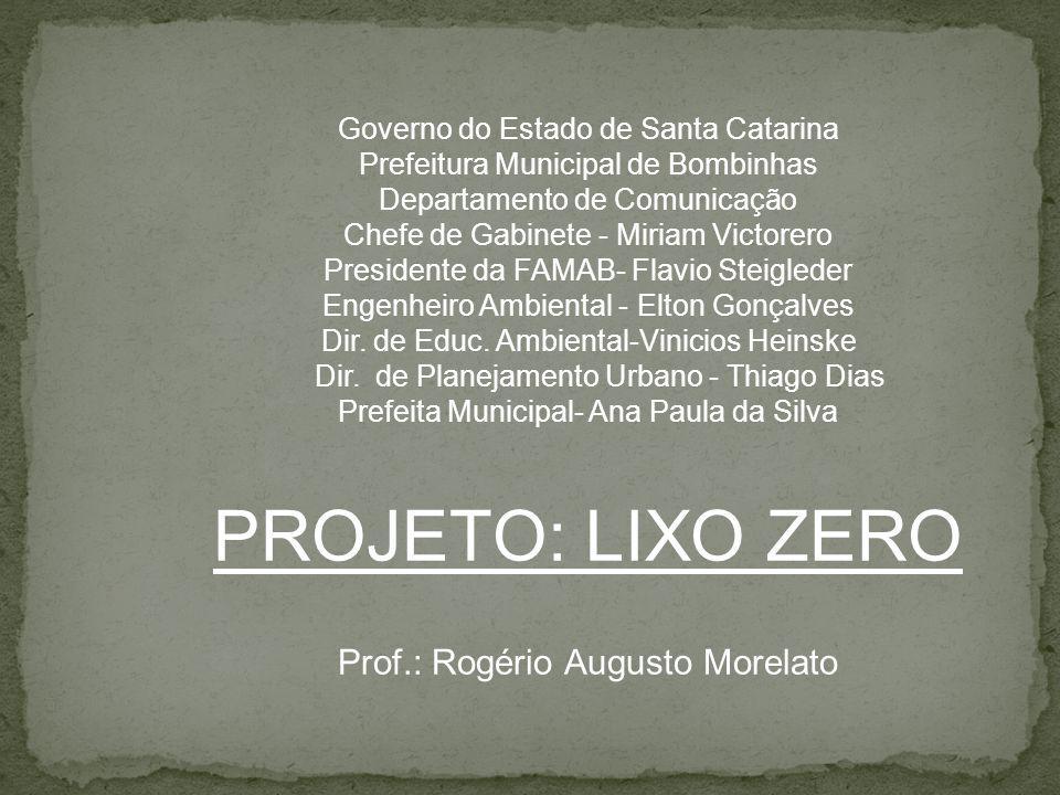 Governo do Estado de Santa Catarina Prefeitura Municipal de Bombinhas Departamento de Comunicação Chefe de Gabinete - Miriam Victorero Presidente da F