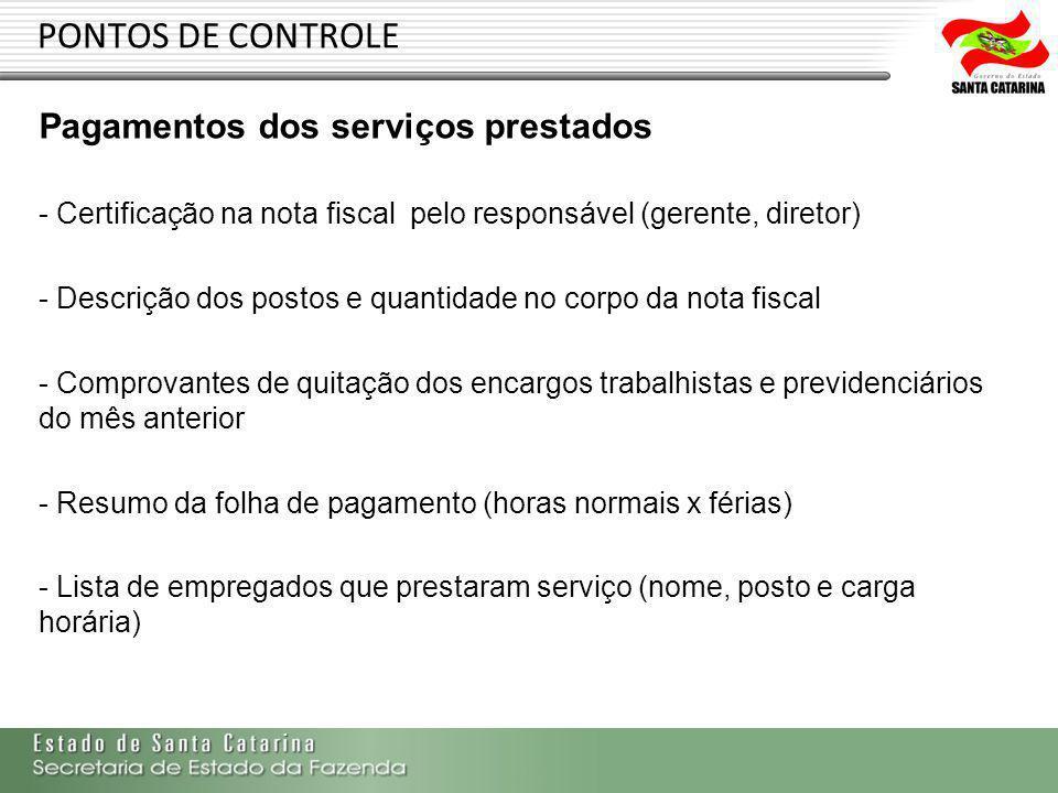 PONTOS DE CONTROLE Pagamentos dos serviços prestados - Certificação na nota fiscal pelo responsável (gerente, diretor) - Descrição dos postos e quanti