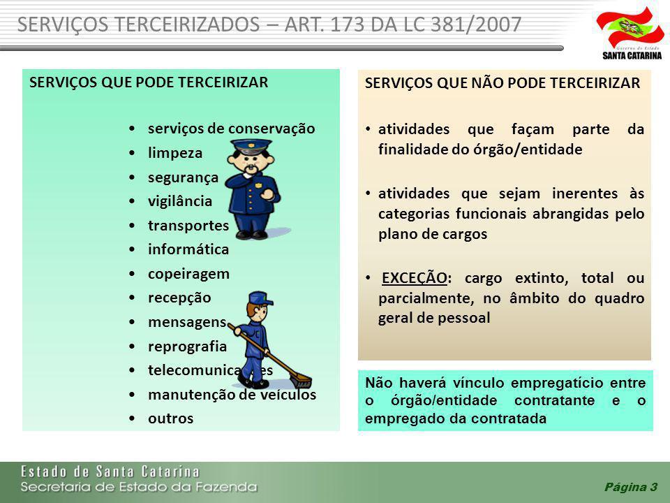 SERVIÇOS QUE PODE TERCEIRIZAR serviços de conservação limpeza segurança vigilância transportes informática copeiragem recepção mensagens reprografia t