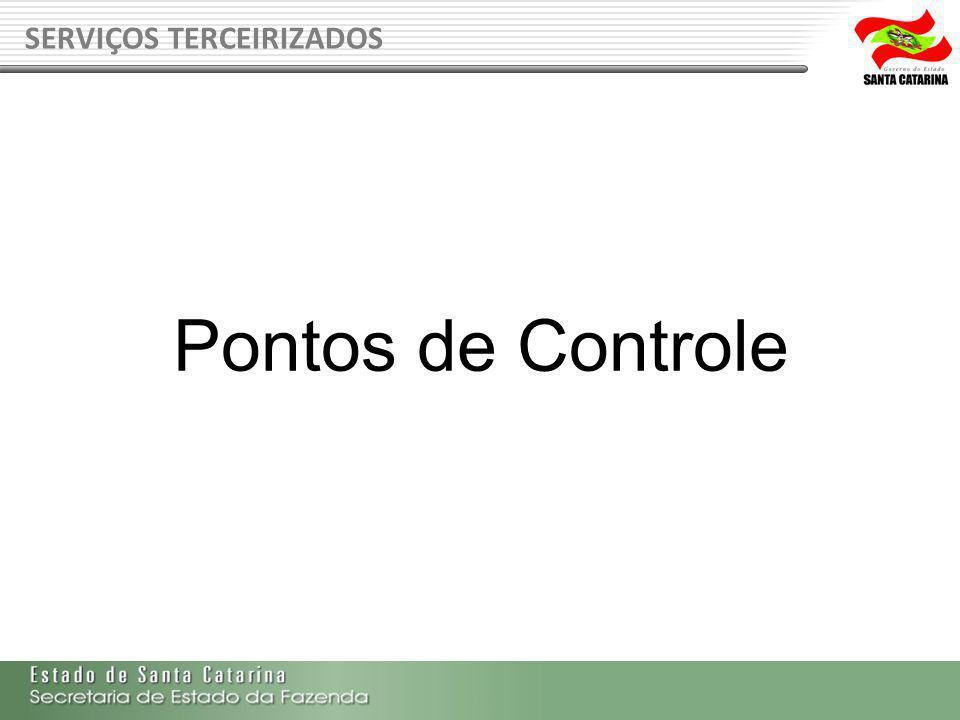 SERVIÇOS TERCEIRIZADOS Pontos de Controle