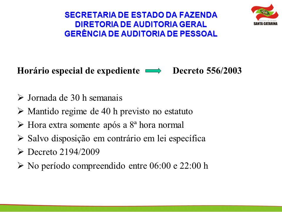 SECRETARIA DE ESTADO DA FAZENDA DIRETORIA DE AUDITORIA GERAL GERÊNCIA DE AUDITORIA DE PESSOAL Horário especial de expediente Decreto 556/2003 Jornada
