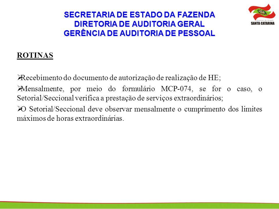SECRETARIA DE ESTADO DA FAZENDA DIRETORIA DE AUDITORIA GERAL GERÊNCIA DE AUDITORIA DE PESSOAL ROTINAS Recebimento do documento de autorização de reali