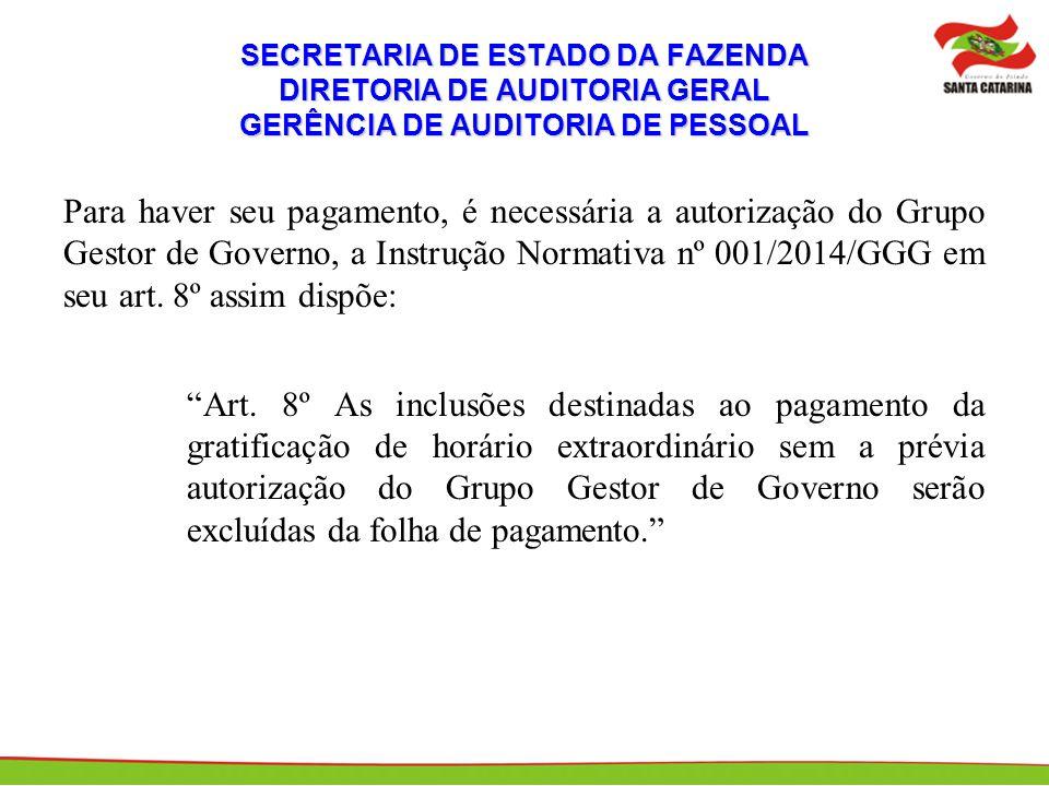 SECRETARIA DE ESTADO DA FAZENDA DIRETORIA DE AUDITORIA GERAL GERÊNCIA DE AUDITORIA DE PESSOAL Para haver seu pagamento, é necessária a autorização do