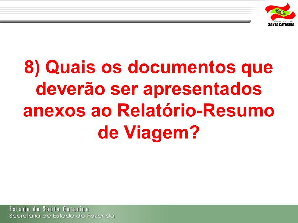 8) Quais os documentos que deverão ser apresentados anexos ao Relatório-Resumo de Viagem?