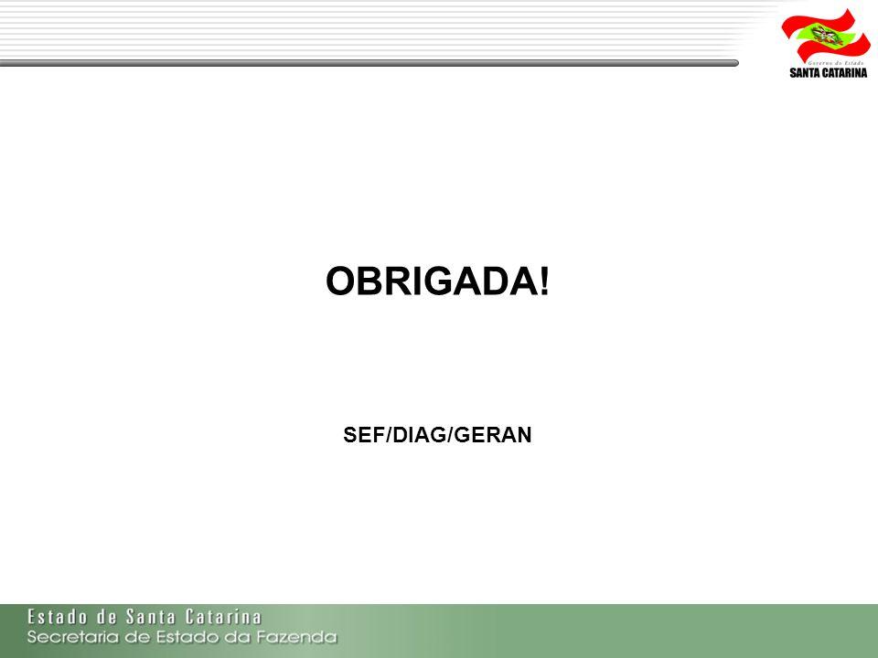 OBRIGADA! SEF/DIAG/GERAN