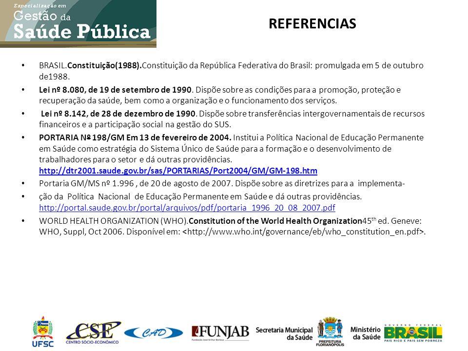BRASIL.Constituição(1988).Constituição da República Federativa do Brasil: promulgada em 5 de outubro de1988. Lei nº 8.080, de 19 de setembro de 1990.