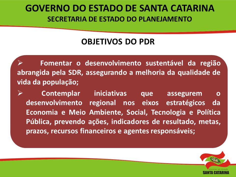 Fomentar o desenvolvimento sustentável da região abrangida pela SDR, assegurando a melhoria da qualidade de vida da população; Contemplar iniciativas