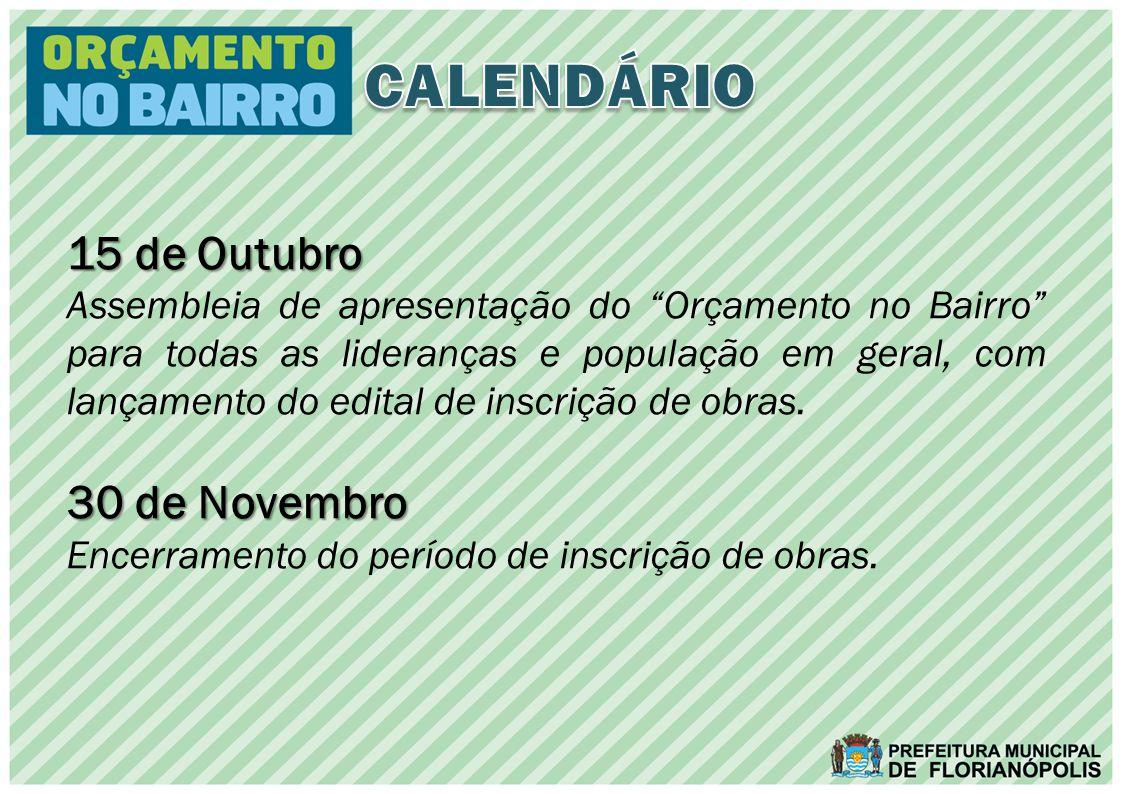 15 de Outubro Assembleia de apresentação do Orçamento no Bairro para todas as lideranças e população em geral, com lançamento do edital de inscrição de obras.
