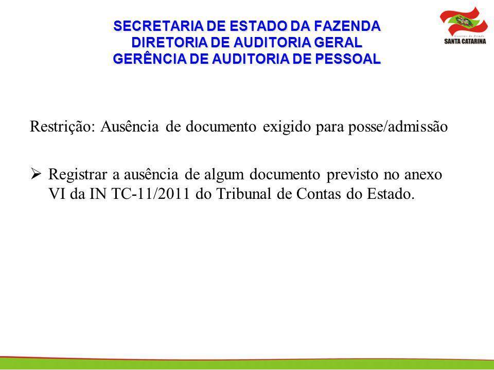 Restrição: Ausência de documento exigido para posse/admissão Registrar a ausência de algum documento previsto no anexo VI da IN TC-11/2011 do Tribunal