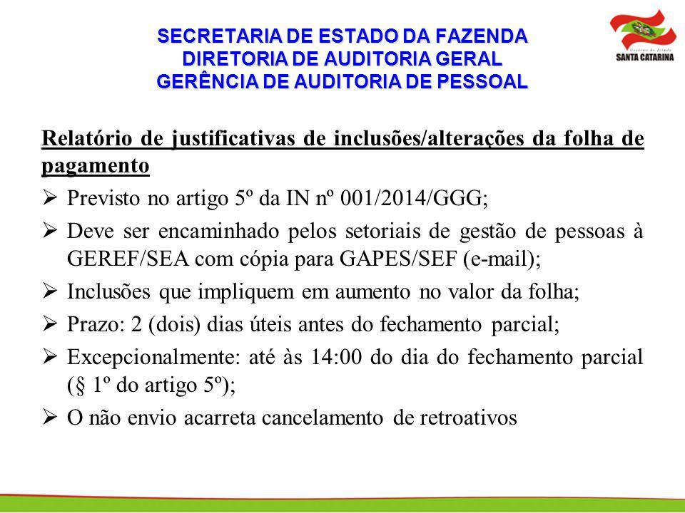SECRETARIA DE ESTADO DA FAZENDA DIRETORIA DE AUDITORIA GERAL GERÊNCIA DE AUDITORIA DE PESSOAL Relatório de justificativas de inclusões/alterações da f