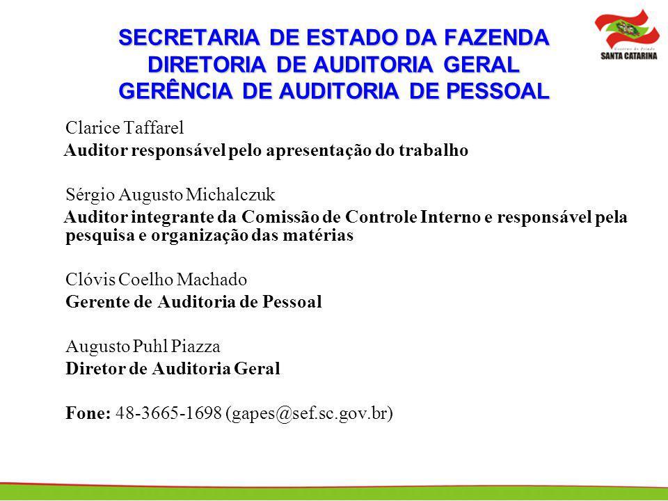 SECRETARIA DE ESTADO DA FAZENDA DIRETORIA DE AUDITORIA GERAL GERÊNCIA DE AUDITORIA DE PESSOAL Clarice Taffarel Auditor responsável pelo apresentação d
